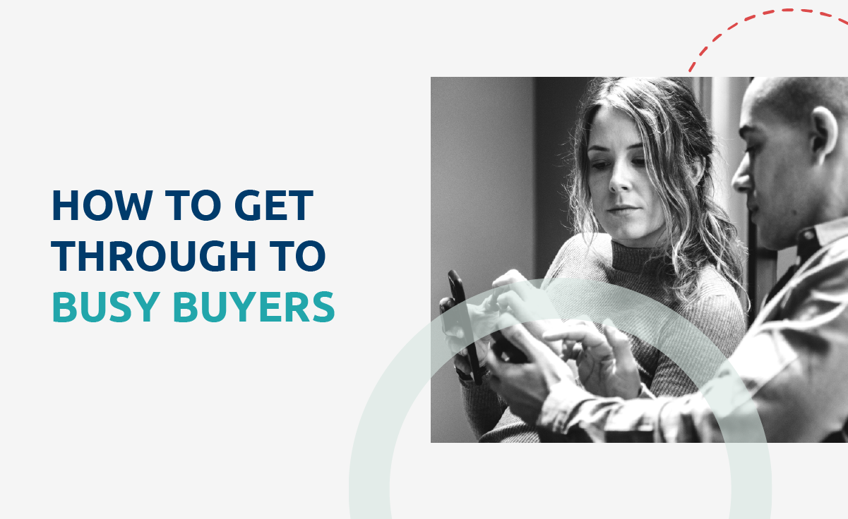 how to get through to busy buyers